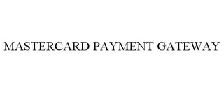 mark for MASTERCARD PAYMENT GATEWAY, trademark #77010446