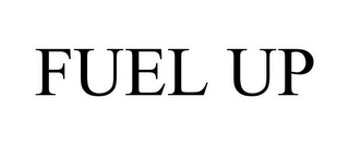 mark for FUEL UP, trademark #77012719
