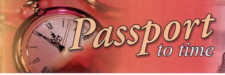 mark for PASSPORT TO TIME, trademark #77013563