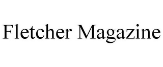 mark for FLETCHER MAGAZINE, trademark #77014692