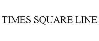 mark for TIMES SQUARE LINE, trademark #77016045
