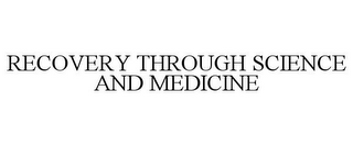 mark for RECOVERY THROUGH SCIENCE AND MEDICINE, trademark #77017795