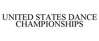 mark for UNITED STATES DANCE CHAMPIONSHIPS, trademark #77018084