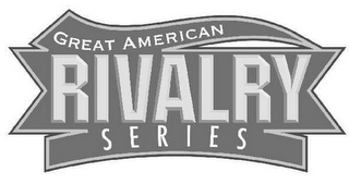mark for GREAT AMERICAN RIVALRY SERIES, trademark #77018334
