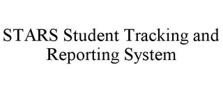 mark for STARS STUDENT TRACKING AND REPORTING SYSTEM, trademark #77019842