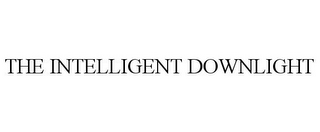 mark for THE INTELLIGENT DOWNLIGHT, trademark #77020946