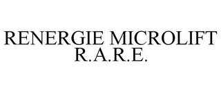mark for RENERGIE MICROLIFT R.A.R.E., trademark #77021674