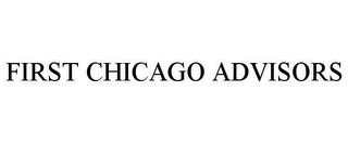mark for FIRST CHICAGO ADVISORS, trademark #77022750