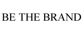 mark for BE THE BRAND, trademark #77022990