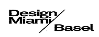 mark for DESIGN MIAMI BASEL, trademark #77024926