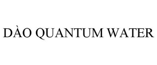 mark for DÀO QUANTUM WATER, trademark #77026041