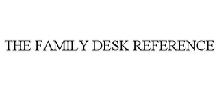 mark for THE FAMILY DESK REFERENCE, trademark #77026730