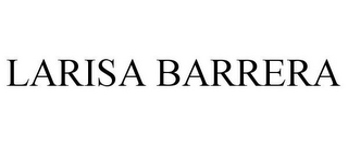 mark for LARISA BARRERA, trademark #77027126