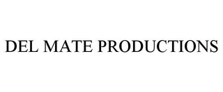 mark for DEL MATE PRODUCTIONS, trademark #77027887