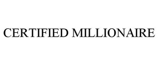 mark for CERTIFIED MILLIONAIRE, trademark #77028030