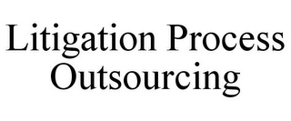 mark for LITIGATION PROCESS OUTSOURCING, trademark #77031908