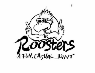 mark for BC ROOSTERS A FUN, CASUAL JOINT, trademark #77038180