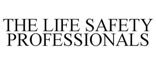 mark for THE LIFE SAFETY PROFESSIONALS, trademark #77039439