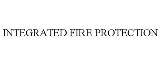 mark for INTEGRATED FIRE PROTECTION, trademark #77039448