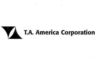 mark for T.A. AMERICA CORPORATION, trademark #77040876