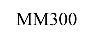mark for MM300, trademark #77041109