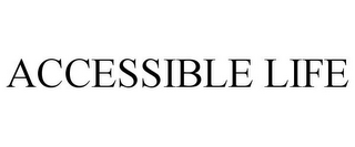 mark for ACCESSIBLE LIFE, trademark #77041131