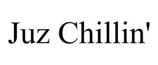 mark for JUZ CHILLIN', trademark #77041246