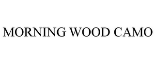 mark for MORNING WOOD CAMO, trademark #77041281