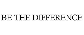mark for BE THE DIFFERENCE, trademark #77043514