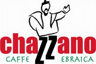 mark for CHAZZANO CAFFE EBRAICA, trademark #77043551