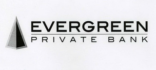 mark for EVERGREEN PRIVATE BANK, trademark #77043633