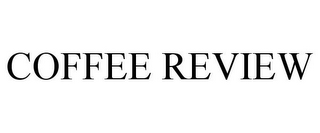 mark for COFFEE REVIEW, trademark #77044734