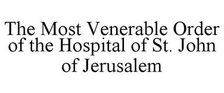 mark for THE MOST VENERABLE ORDER OF THE HOSPITAL OF ST. JOHN OF JERUSALEM, trademark #77044797