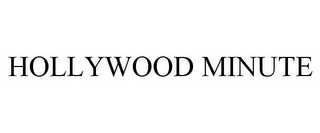 mark for HOLLYWOOD MINUTE, trademark #77047004