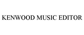 mark for KENWOOD MUSIC EDITOR, trademark #77047012