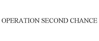 mark for OPERATION SECOND CHANCE, trademark #77048986