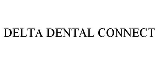 mark for DELTA DENTAL CONNECT, trademark #77051257