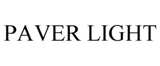 mark for PAVER LIGHT, trademark #77052365