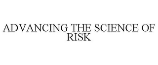 mark for ADVANCING THE SCIENCE OF RISK, trademark #77053860