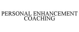 mark for PERSONAL ENHANCEMENT COACHING, trademark #77054122
