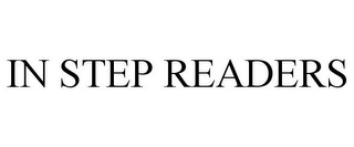 mark for IN STEP READERS, trademark #77054344