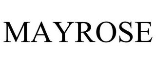 mark for MAYROSE, trademark #77054358