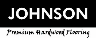 mark for JOHNSON PREMIUM HARDWOOD FLOORING, trademark #77054689