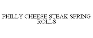 mark for PHILLY CHEESE STEAK SPRING ROLLS, trademark #77054831