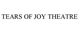 mark for TEARS OF JOY THEATRE, trademark #77055780