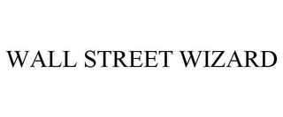 mark for WALL STREET WIZARD, trademark #77056148