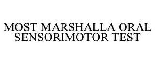 mark for MOST MARSHALLA ORAL SENSORIMOTOR TEST, trademark #77057005
