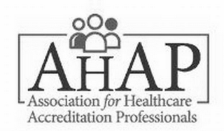 mark for AHAP ASSOCIATION FOR HEALTHCARE ACCREDITATION PROFESSIONALS, trademark #77057041