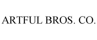 mark for ARTFUL BROS. CO., trademark #77058311