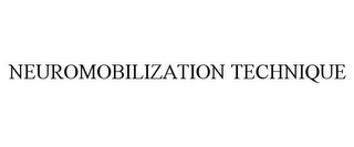 mark for NEUROMOBILIZATION TECHNIQUE, trademark #77058752